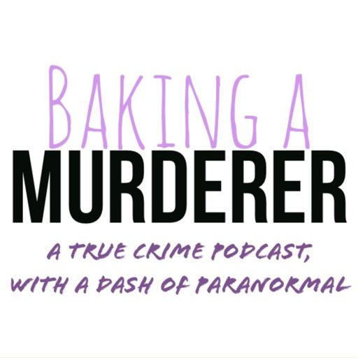 Cover art for podcast Baking a Murderer