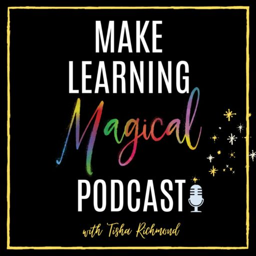 Cover art for podcast The Make Learning Magical Podcast