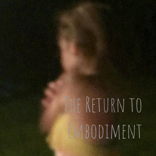 Cover art for podcast The Return to Embodiment: consciousness, culture, creativity and flourishing