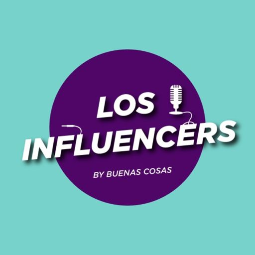 Cover art for podcast Los Influencers by Buenas Cosas