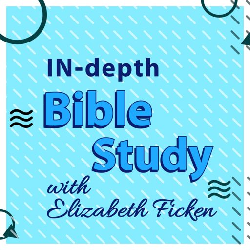 Cover art for podcast In-depth Bible Study with Elizabeth Ficken