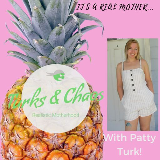 Cover art for podcast Turks and Chaos, It's A Real Mother...