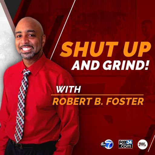 Cover art for podcast Shut Up And GRIND with Robert B. Foster