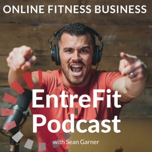 Cover art for podcast EntreFit Podcast - Online Fitness Business Coaching For REAL Fit Pros