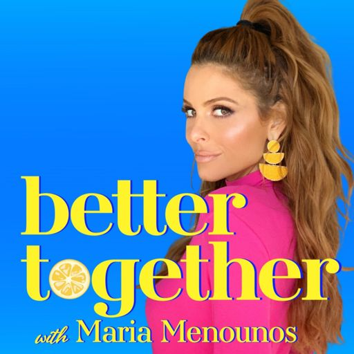 Cover art for podcast Better Together with Maria Menounos