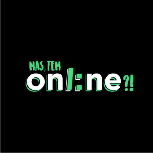 Cover art for podcast Mas, Tem Online?!
