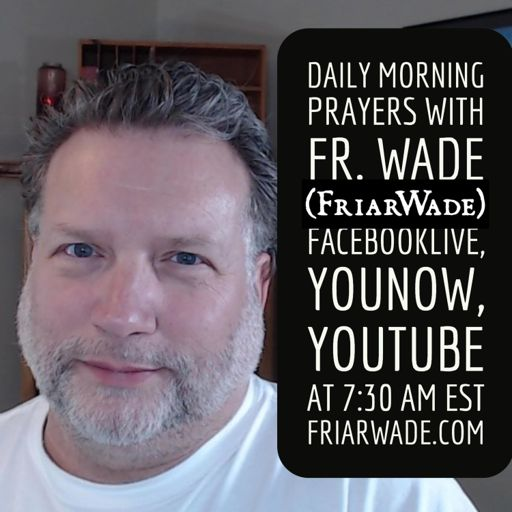 Cover art for podcast Morning Prayer with Father Wade