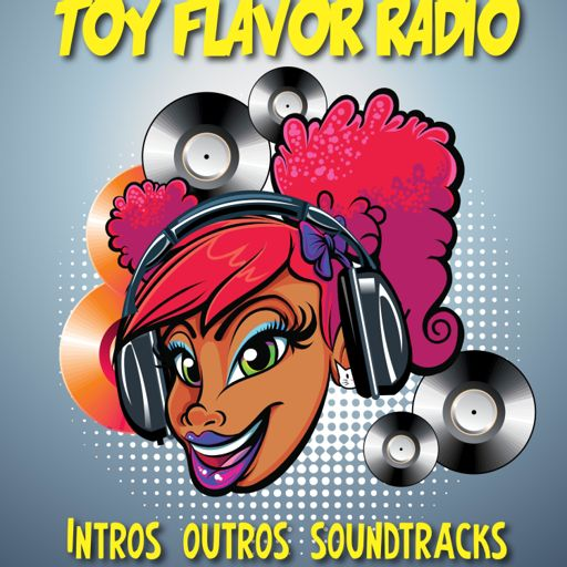 Cover art for podcast Toy Flavor Radio: Soundtracks