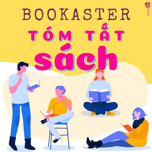 Cover art for podcast BOOKASTER - TÓM TẮT SÁCH - WAVES - AUDIOBOOKS MIỄN PHÍ