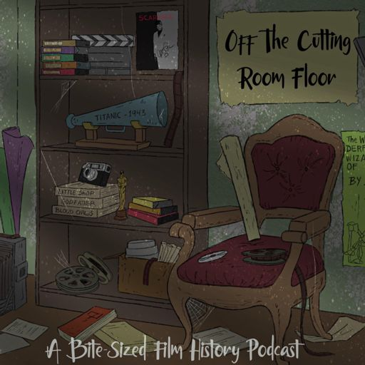 Cover art for podcast Off The Cutting Room Floor