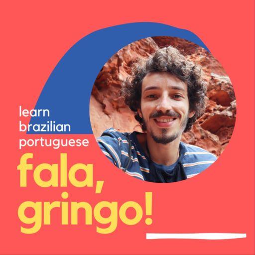 Cover art for podcast Fala Gringo! | Intermediate Brazilian Portuguese
