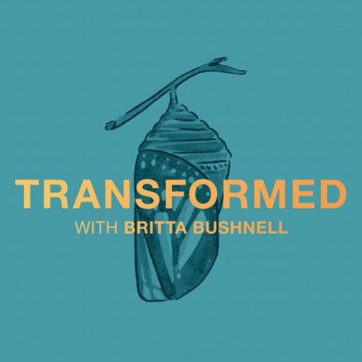Cover art for podcast TRANSFORMED with Britta Bushnell