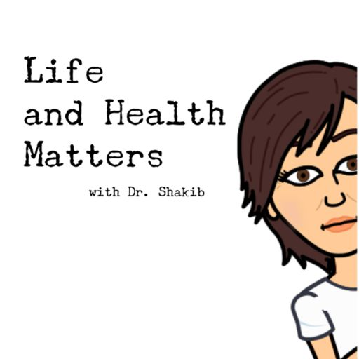 Cover art for podcast Life and Health Matters with Dr Shakib
