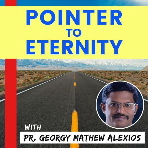 Cover art for podcast Pointer to Eternity with Pr. Georgy Mathew Alexios