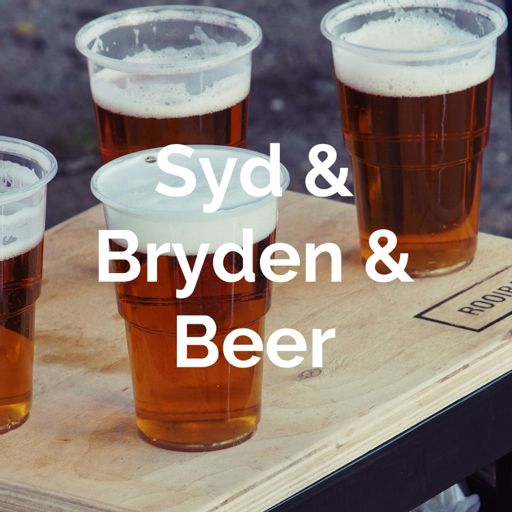 Cover art for podcast Syd & Bryden & Beer