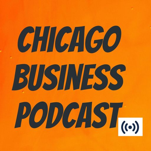 Cover art for podcast Chicago Business Podcast