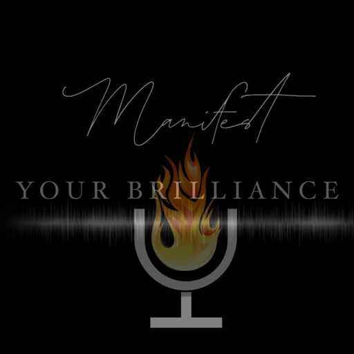 Cover art for podcast Manifest Your Brilliance