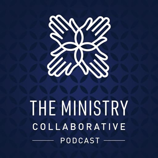 Cover art for podcast The Ministry Collaborative Podcast