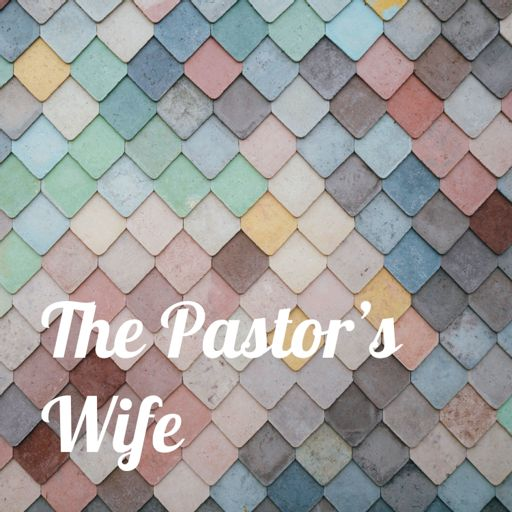 Cover art for podcast The Pastor's Wife