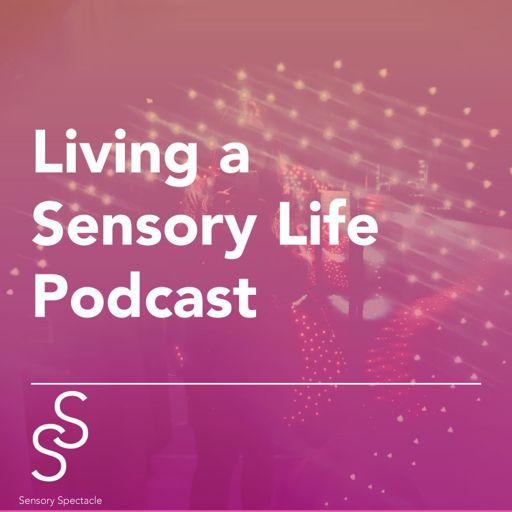 Cover art for podcast Living a Sensory Life