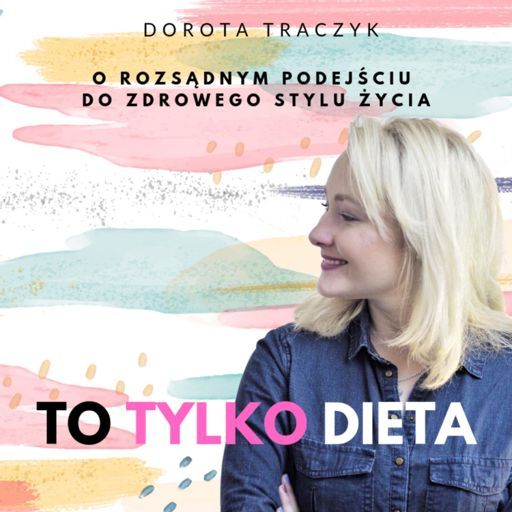 Cover art for podcast To Tylko Dieta