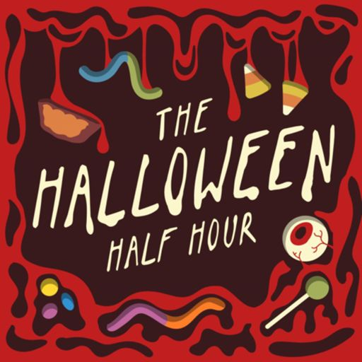 Cover art for podcast The Halloween Half Hour