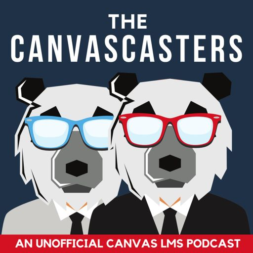 Cover art for podcast The Canvascasters - An Unofficial Canvas LMS Podcast