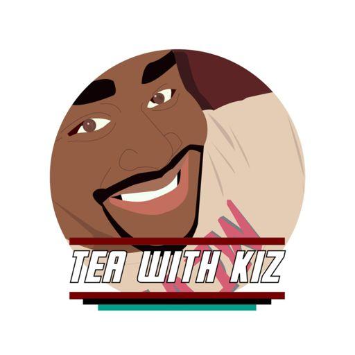 Cover art for podcast Tea With Kiz