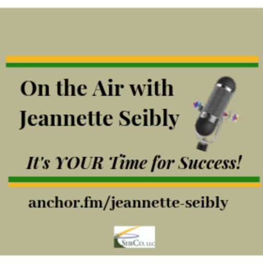 Cover art for podcast On the Air with Jeannette Seibly! It's Your Time for Success!