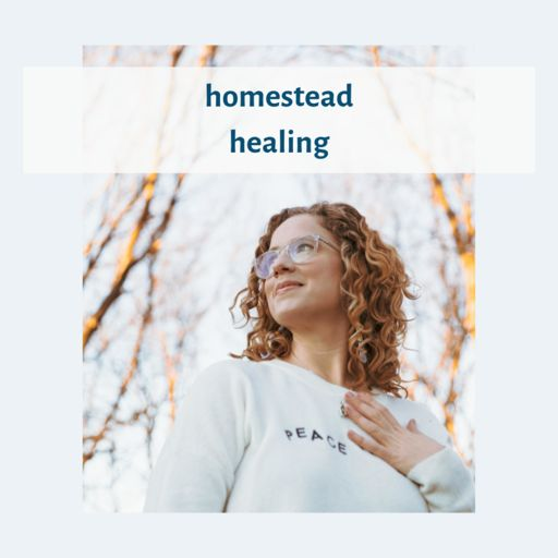 Cover art for podcast Homestead Healing