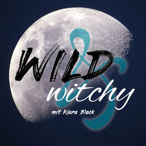 Cover art for podcast Wild & Witchy