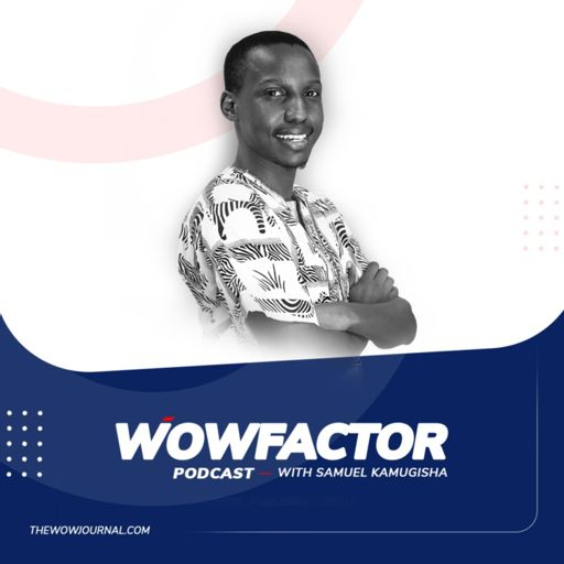 Cover art for podcast The WowFactor Podcast with Samuel Kamugisha