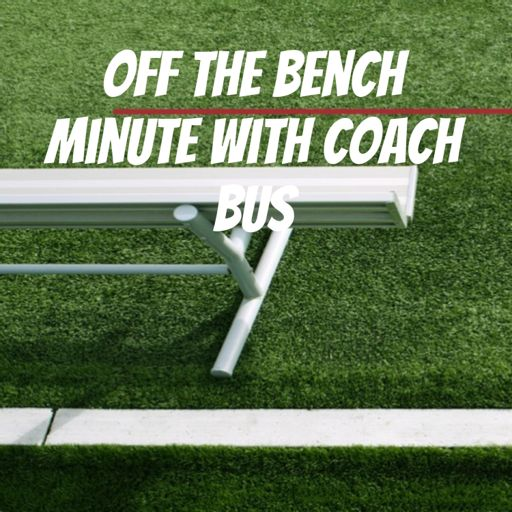 Cover art for podcast Off the Bench Minute with Coach Bus