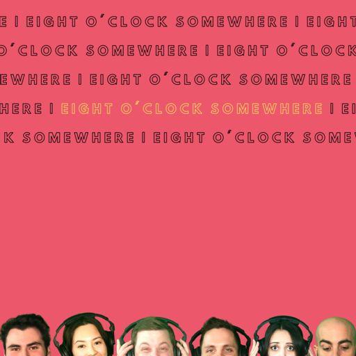 Cover art for podcast Eight O'Clock Somewhere