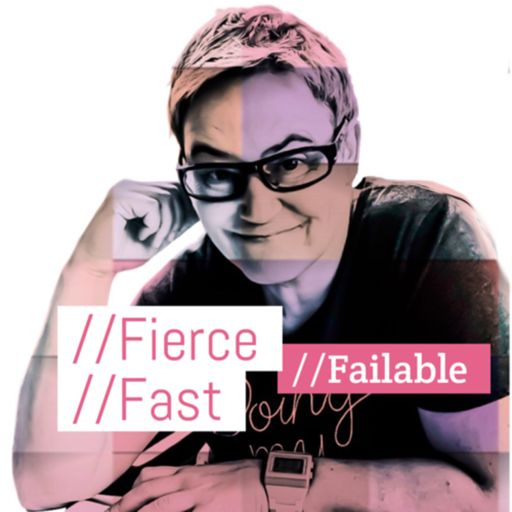 Cover art for podcast // Fierce // Fast // Failable