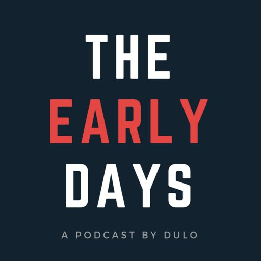 Cover art for podcast The Early Days Podcast by DULO