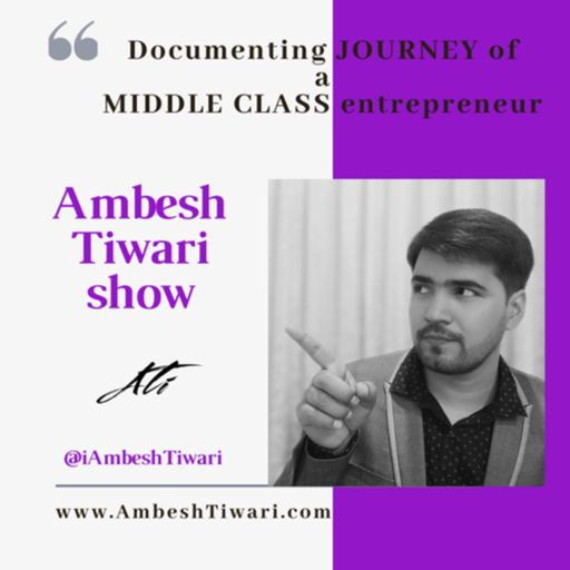 Cover art for podcast Ambesh Tiwari Show | Entrepreneurship Podcast