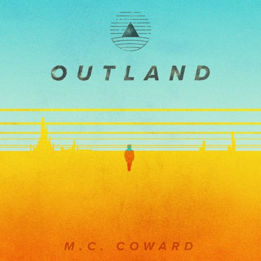Cover art for podcast Outland by M.C. Coward