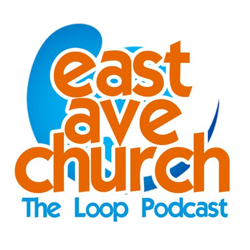 Cover art for podcast East Ave Church Loop Podcast