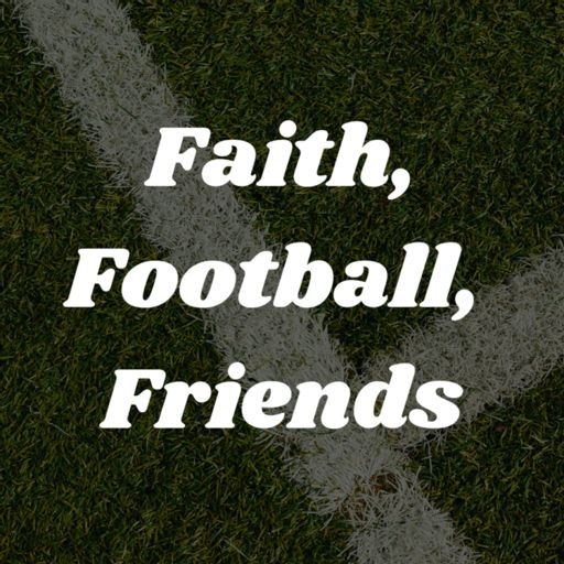 Cover art for podcast Faith, Football, Friends