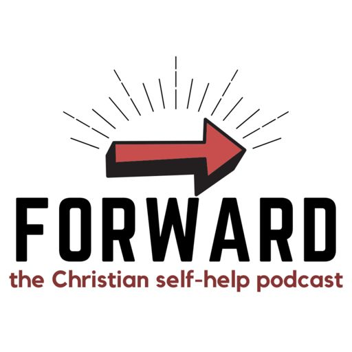 Cover art for podcast Forward: The Christian Self-Help Podcast