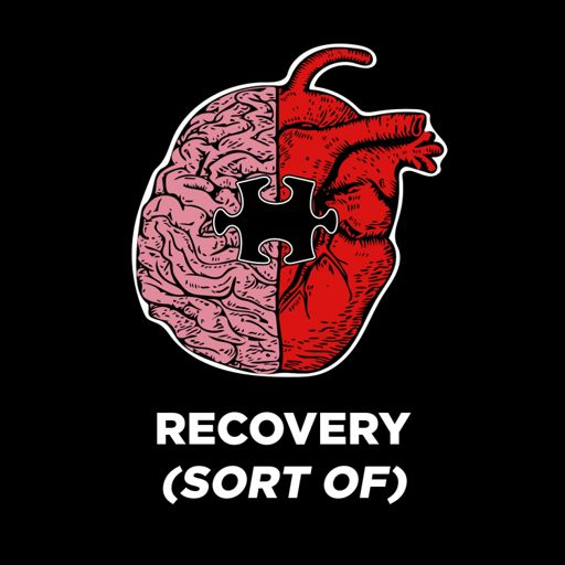 Cover art for podcast Recovery (Sort Of) - The Podcast