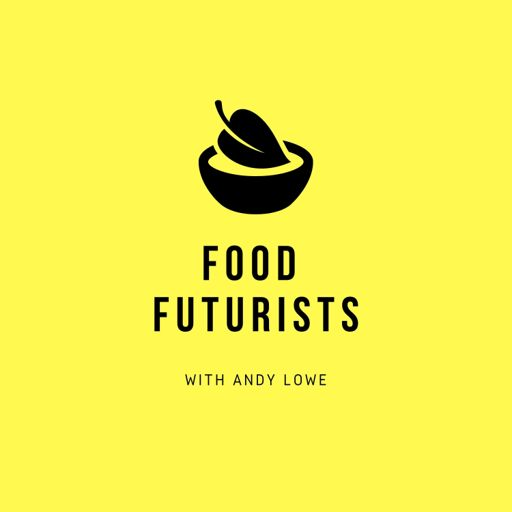Cover art for podcast Food Futurists
