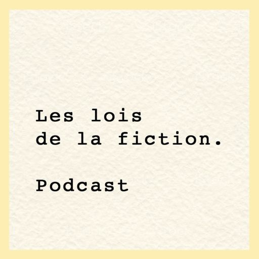 Cover art for podcast Les lois de la fiction