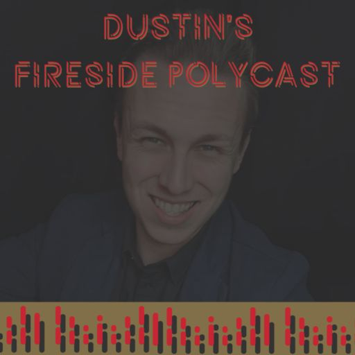 Cover art for podcast Dustin's Fireside PolyCast