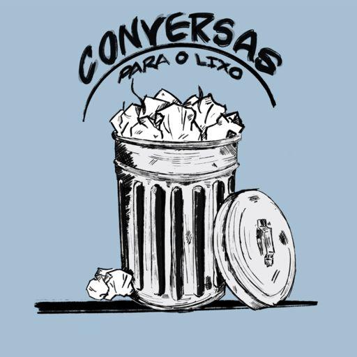 Cover art for podcast Conversas Para o Lixo