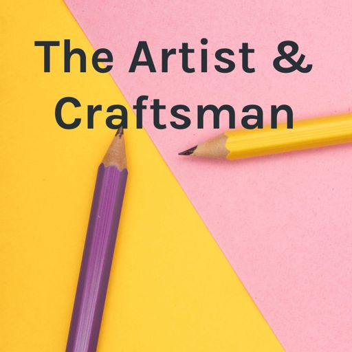 Cover art for podcast The Artist & Craftsman