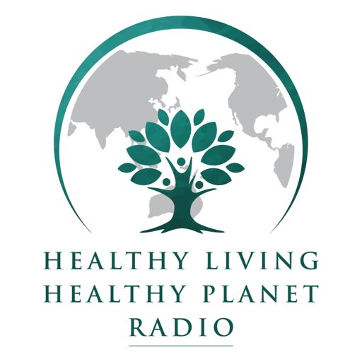 Cover art for podcast Healthy Living Healthy Planet Radio