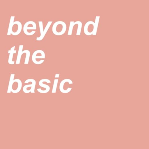 Cover art for podcast Beyond the Basic