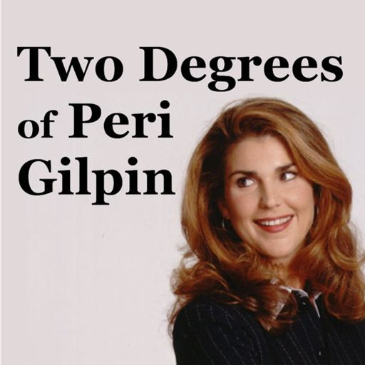 Cover art for podcast Two Degrees of Peri Gilpin